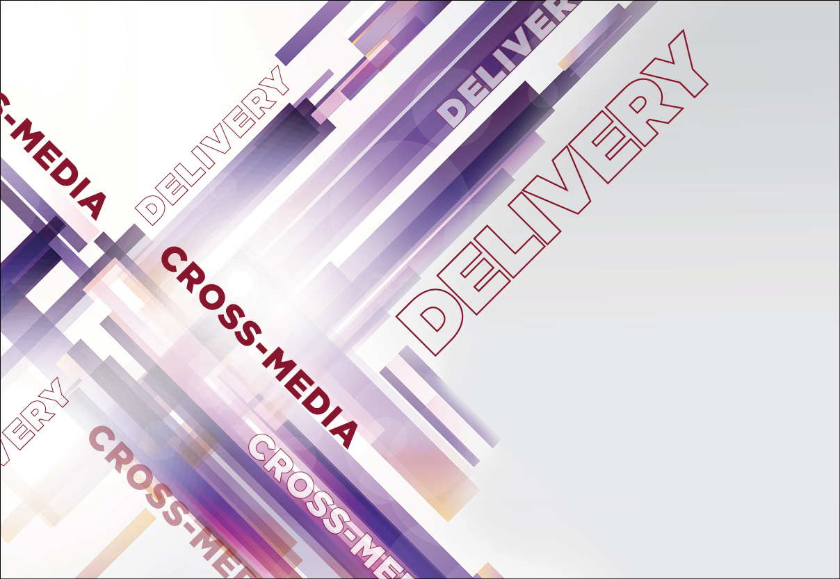 Cross-Media Delivery
